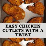 Easy Chicken cutlets with a twist (1)