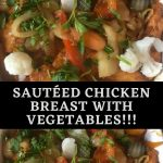 Sautéed chicken breast with vegetables!!! (1)