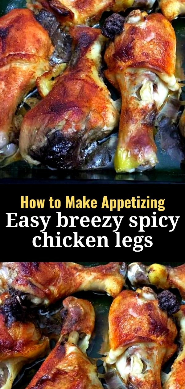 How to Make Appetizing Easy breezy spicy chicken legs 1